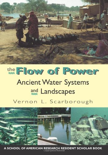 The Flow of Power: Ancient Water Systems and Landscapes (Resident Scholar Series)