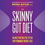 The Skinny Gut Diet: Balance Your Digestive System for Permanent Weight Loss | Brenda Watson,Leonard Smith,Jamey Jones