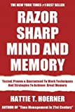 Razor-Sharp Memory For Remembering Everything: Tested, Proven & Guaranteed To Work Techniques And Strategies To Achieve Razor-Sharp And Great Memory