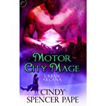 Motor City Mage (       UNABRIDGED) by Cindy Spencer Pape Narrated by Julie Francis