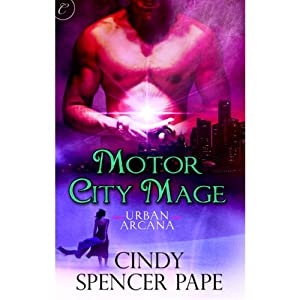 Motor City Mage | [Cindy Spencer Pape]
