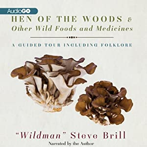 Hen of the Woods & Other Wild Foods and Medicines: A Guided Tour Including Folklore | [Steve Brill]