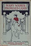 Mary Ware's Promised Land (The Little Colonel Series)