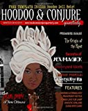 img - for Hoodoo & Conjure Quarterly: A Journal of the Magickal Arts with a Special Focus on New Orleans Voodoo, Hoodoo, Folk Magic and Folklore book / textbook / text book