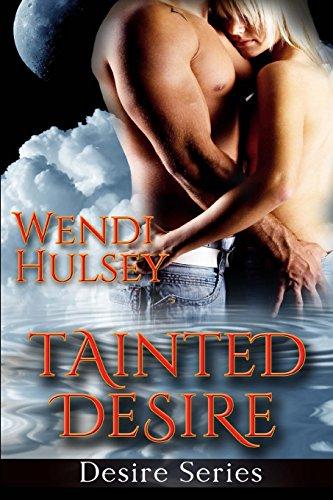 Tainted Desire: Volume 1 (Desire Series)