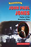 img - for John Paul Jones: Father of the American Navy (Historical American Biographies) book / textbook / text book