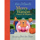 Mercy Watson: Princess in Disguiseby Kate DiCamillo
