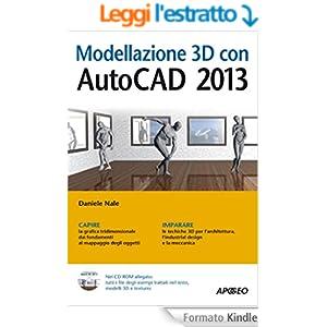 Modellazione 3D con AutoCAD 2013 (Guida completa)