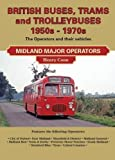 img - for British Buses and Trolleybuses 1950s-1970s: Midland Major Operators (British Railways Past & Present) by Henry Conn (2013-09-24) book / textbook / text book