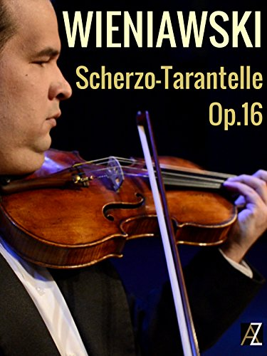 Wieniawski: Scherzo-Tarantelle Op.16