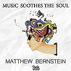 Music Soothes the Soul Hörbuch von Matthew Bernstein Gesprochen von: Matthew McKercher