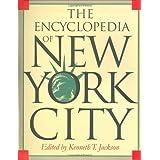 The Encyclopedia of New York City ~ Kenneth T. Jackson