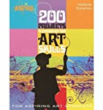 img - for 200 Projects to Strengthen Your Art Skills (Aspire) (Paperback) - Common book / textbook / text book