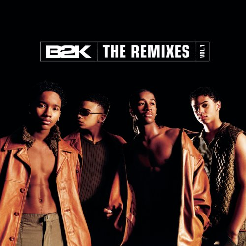 B2K - The Remixes Vol 1 - Zortam Music