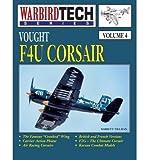 Vought F4U Corsair - Warbird Tech Vol. 4 (0933424671) by Tillman, Barrett
