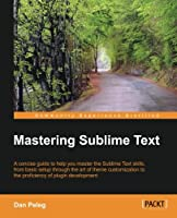 Mastering Sublime Text Front Cover