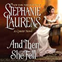 And Then She Fell: Cynster Sisters, Book 5 Audiobook by Stephanie Laurens Narrated by Matthew Brenher
