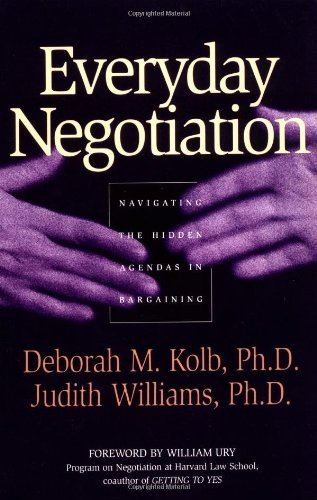 Everyday Negotiation: Navigating the Hidden Agendas in...