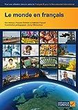 echange, troc Ann Abrioux, Pascale Chretien, Nathalie Fayaud - Le Monde En Francais: Pour Une Utilisation Dans Le Cadre Du Francais B Pour Le Baccalaureat International