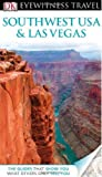 Southwest USA & Las Vegas (DK Eyewitness Travel Guides)