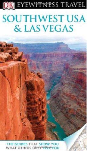 Dk Eyewitness Travel Guide: Southwest Usa & Las Vegas