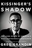 img - for Kissinger's Shadow: The Long Reach of America's Most Controversial Statesman by Greg Grandin (2015-08-25) book / textbook / text book