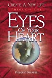 img - for Create A New Life Through The Eyes of Your Heart book / textbook / text book