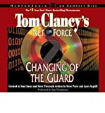 Tom Clancys Net Force #8: Changing of the Guard CD: Tom Clancys Net Force #8: Changing of the Guard CD (Tom Clancys Net Force (Audio)) (CD-Audio) - Common