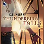 Thunderbird Falls: The Walker Papers, Book 2 (       UNABRIDGED) by C.E. Murphy Narrated by Gabra Zackman