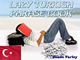 LAZY TURKISH PHRASE BOOK (LAZY PHRASE BOOK)