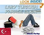 LAZY TURKISH PHRASE BOOK (LAZY PHRASE...