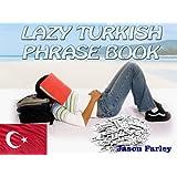 LAZY TURKISH PHRASE BOOK (LAZY PHRASE BOOK)by Jason Farley