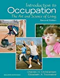 img - for Introduction to Occupation: The Art and Science of Living: New Multidisciplinary Perspectives for Understanding Human Occupation as a Central Feat   [INTRO TO OCCUPATION 2/E] [Paperback] book / textbook / text book