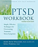 img - for The PTSD Workbook: Simple, Effective Techniques for Overcoming Traumatic Stress Symptoms book / textbook / text book