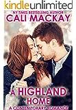 A Highland Home: A Contemporary Romance (The Highland Heart Series, Book 2)