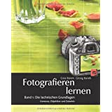 Fotografieren lernen: Band 1: Die technischen Grundlagen. Kameras, Objektive und Zubehrvon &#34;Cora Banek&#34;
