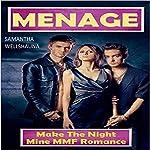 Menage: Make the Night Mine MMF Romance | Samantha Wellshauna