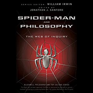 Spider-Man and Philosophy: The Web of Inquiry | [William Irwin, Jonathan J. Sanford]