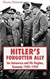 img - for Hitler's Forgotten Ally: Ion Antonescu and his Regime, Romania, 1940 -1944 book / textbook / text book