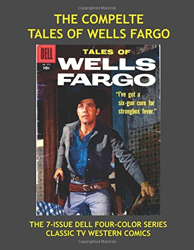 the-complete-tales-of-wells-fargo-the-8-issue-dell-four-color-series-based-on-the-hit-tv-western-all