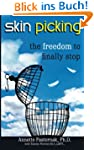 Skin Picking: The Freedom to Finally...