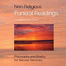 Non-Religious Funeral Readings: Philosophy and Poetry for Secular Services Audiobook by Hugh Morrison Narrated by Braxton Wilhelmsen