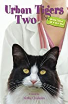 URBAN TIGERS TWO, MORE TALES OF A CAT VET