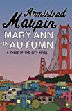 Mary Ann in Autumn: Tales of the City 8 (Tales of the City series)