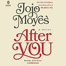 After You: A Novel (       UNABRIDGED) by Jojo Moyes Narrated by Anna Acton