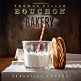 Bouchon Bakery ~ Thomas Keller