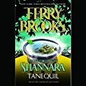 Tanequil: High Druid of Shannara, Book 2 (       UNABRIDGED) by Terry Brooks Narrated by Paul Boehmer