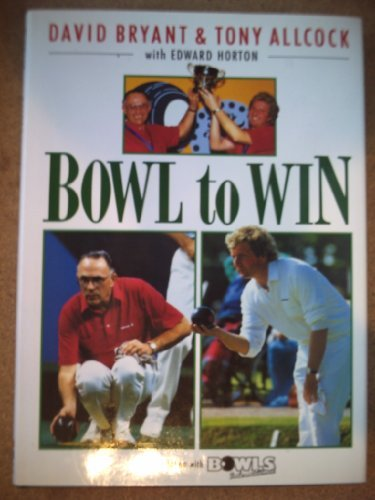 bowl-to-win-in-association-with-bowls-international-by-david-bryant-1994-09-22
