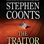 The Traitor (       UNABRIDGED) by Stephen Coonts Narrated by Dennis Boutsikaris