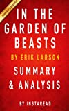 img - for In the Garden of Beasts: by Erik Larson | Summary & Analysis: Love, Terror and an American Family in Hitler's Berlin book / textbook / text book